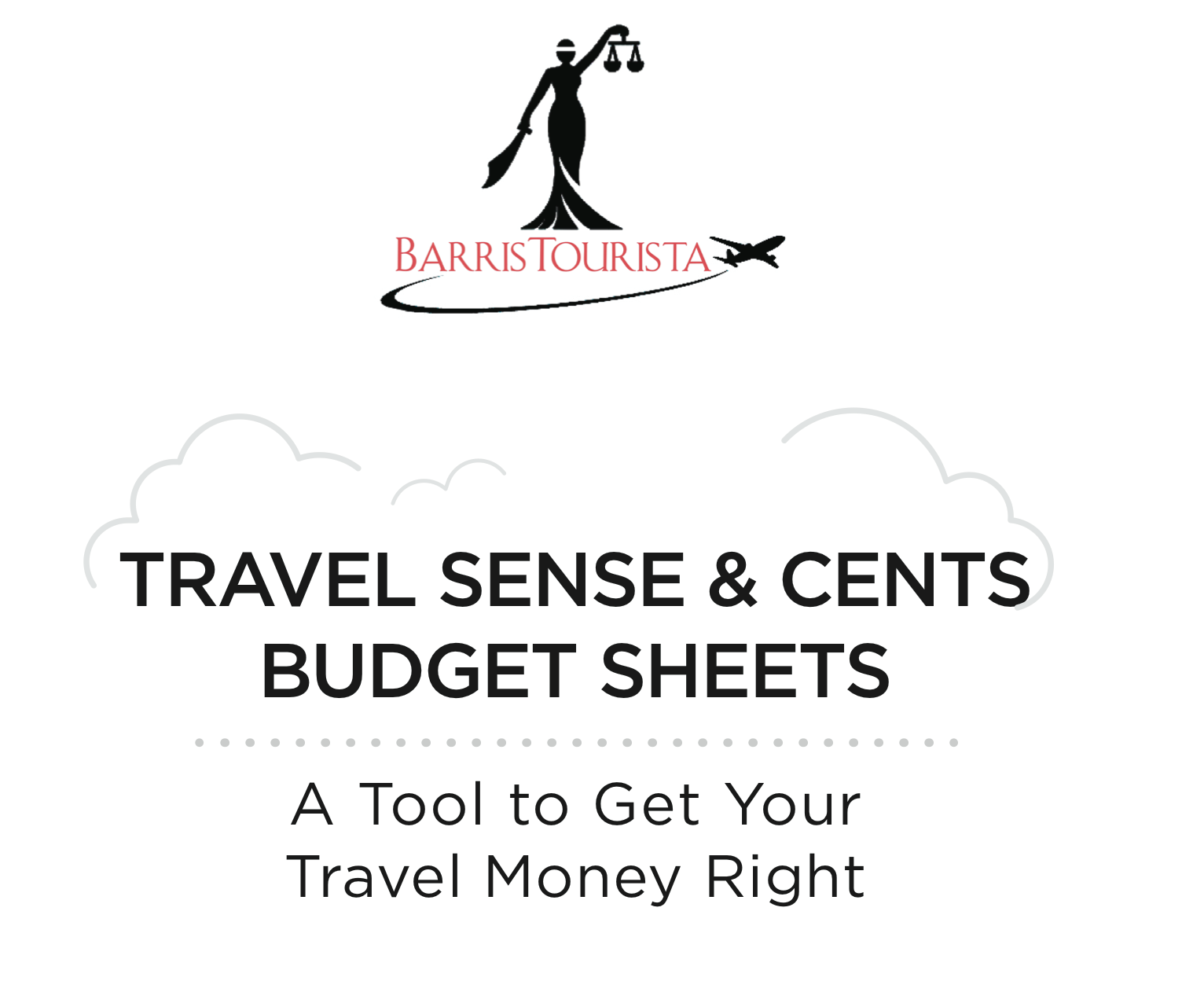 Travel Sense & Cents Budget Sheets BarrisTourista How to Budget for Travel