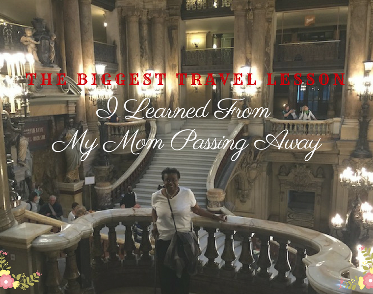 biggest travel lesson i learned from my mom passing away